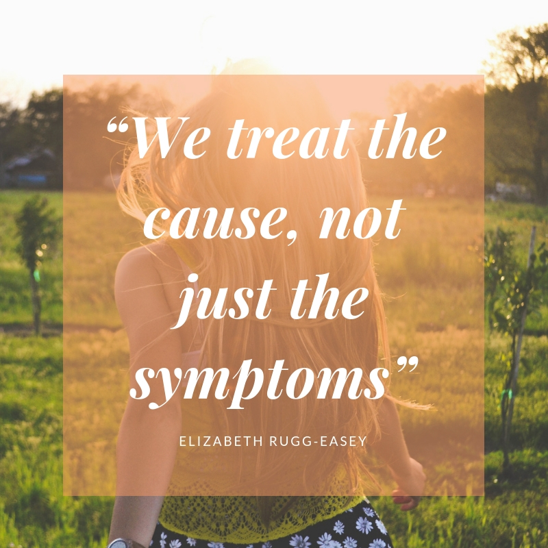 """We treat the cause, not just the symptoms"""